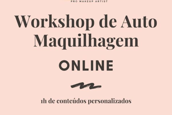 Workshop de auto maquilhagem ONLINE