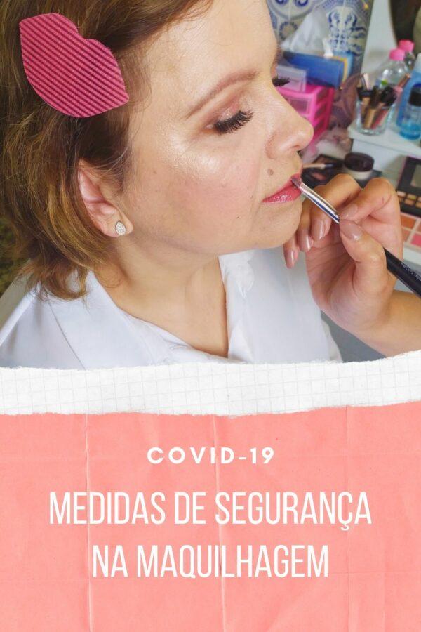Covid-19: Medidas de proteção na maquilhagem