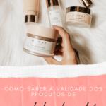 validade produtos cuidados pele
