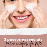 passos essenciais cuidar pele